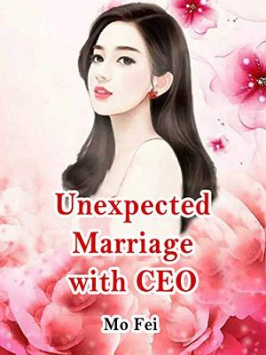 Unexpected Marriage with CEO: Volume 2 by Mo Fei, Dragon Novel