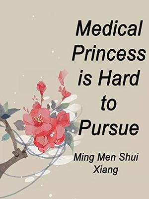 Medical Princess is Hard to Pursue: Volume 2 by Mingmen Shuixiang, Dragon Novel
