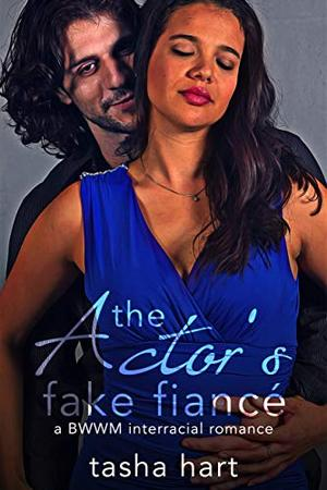 The Actor's Fake Fiancé: A BWWM Interracial Fake Marriage Romance by Tasha Hart