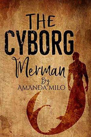 Cyborg Merman by Amanda Milo