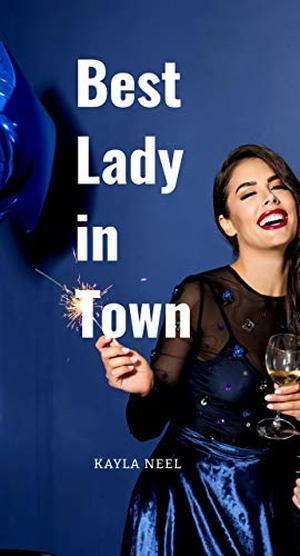 Best Lady in Town by Kayla Neel