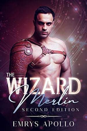 The Wizard Merlin: Second Edition by Emrys Apollo