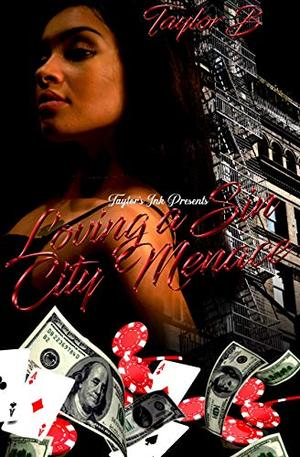 Loving A Sin City Menace by Taylor B