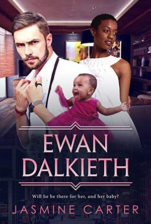 Ewan Dalkeith: BWWM, Clean, Marriage, Black Baby, Billionaire Romance by Jasmine Carter