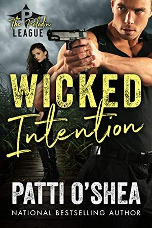 Wicked Intention (The Paladin League) by Patti O'Shea