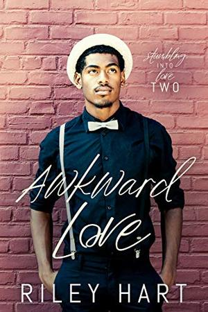 Awkward Love by Riley Hart