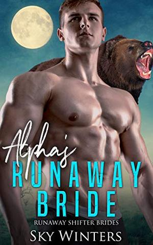 Alpha's Runaway Bride by Sky Winters