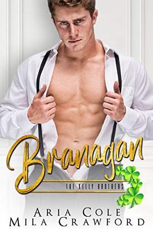 Branagan by Aria Cole, Mila Crawford