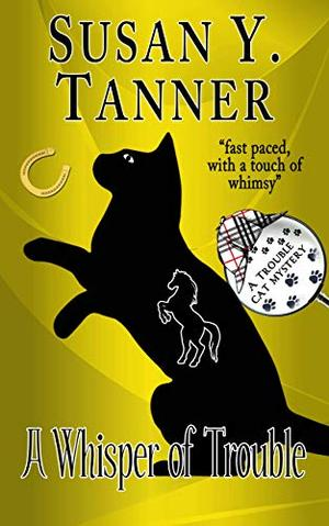 A Whisper of Trouble: Book 12 of Trouble Cat Mysteries by Susan Y. Tanner