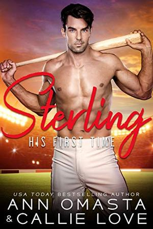 His First Time: Sterling: A Hot Shot of Romance Quickie by Ann Omasta, Callie Love