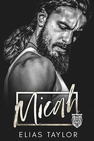 Micah: An MC Romance by Elias Taylor