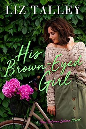 His Brown-Eyed Girl by Liz Talley