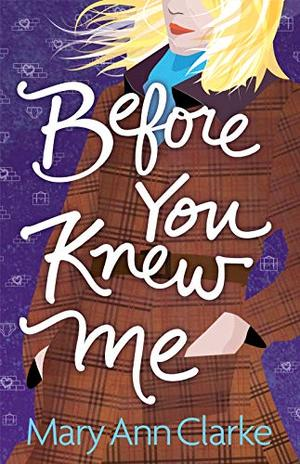 Before You Knew Me: An opposites attract romantic suspense novel by MaryAnn Clarke