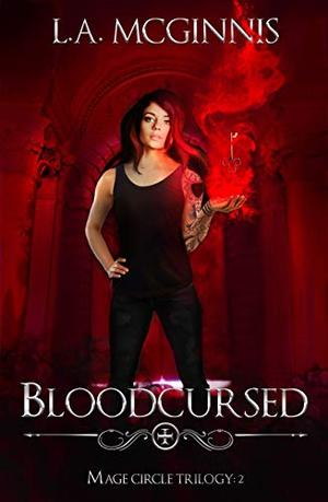 Bloodcursed: The Mage Circle Trilogy: 2 by L.A. McGinnis