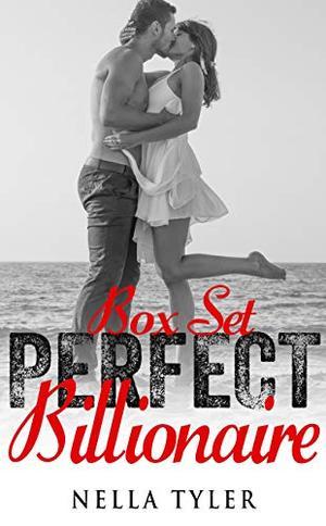 Perfect Billionaires Romance Series Box Set by Nella Tyler