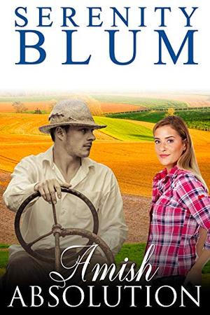 Amish Absolution: An Amish Mystery by Serenity Blum