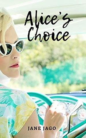 Alice's Choice by Jane Jago