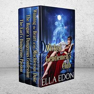 Wicked Gentlemen's Club: Historical Regency Romance Collection by Ella Edon