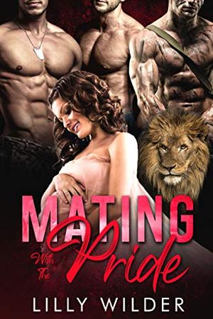 Mating With The Pride by Lilly Wilder