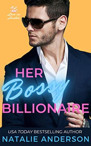 Her Bossy Billionaire by Natalie Anderson