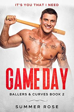 Game Day: A Sports Romance by Summer Rose