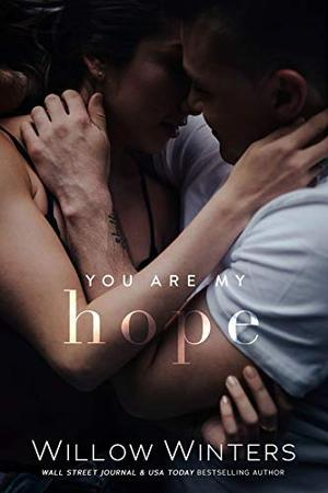 You Are My Hope by Willow Winters