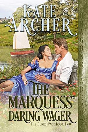 The Marquess' Daring Wager by Kate Archer