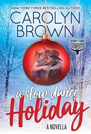 A Slow Dance Holiday (Honky Tonk Cowboys) by Carolyn Brown