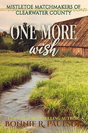 One More Wish: Sweet western romance by Bonnie R. Paulson