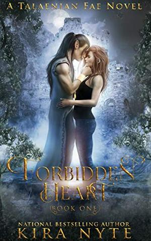 Forbidden Heart: A Talaenian Fae Novel by Kira Nyte
