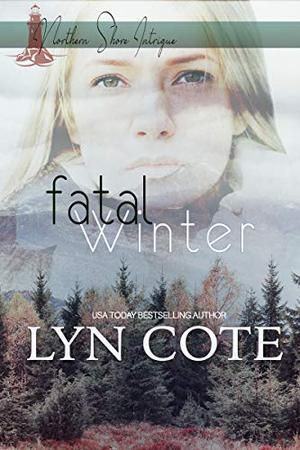 Fatal Winter: Clean Romance and Mystery by Lyn Cote