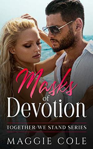 Masks of Devotion: Together We Stand Book Five: Brooks Family Saga by Maggie Cole
