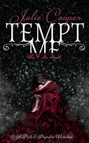 Tempt Me: A Pride and Prejudice Variation by Julie Cooper
