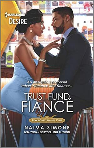 Trust Fund Fiancé (Texas Cattleman's Club: Rags to Riches) by Naima Simone