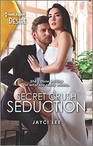 Secret Crush Seduction: A Sexy, Glitzy, Fun Contemporary Romance (The Heirs of Hansol) by Jayci Lee
