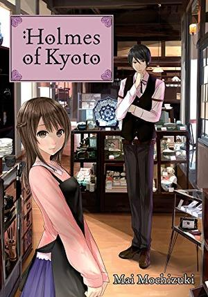 Holmes of Kyoto: Volume 1 by Mai Mochizuki, Minna Lin