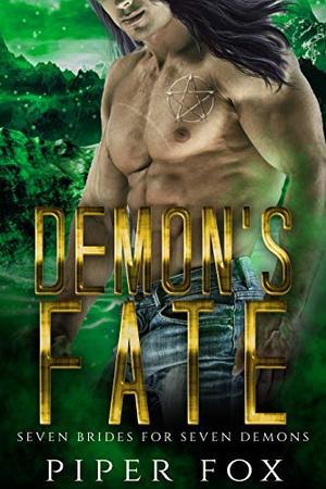 Demon's Fate: Demon Romance by Piper Fox