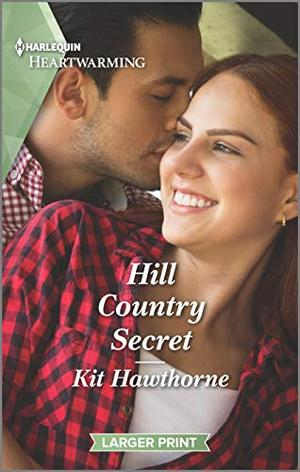 Hill Country Secret: A Clean Romance (Truly Texas) by Kit Hawthorne