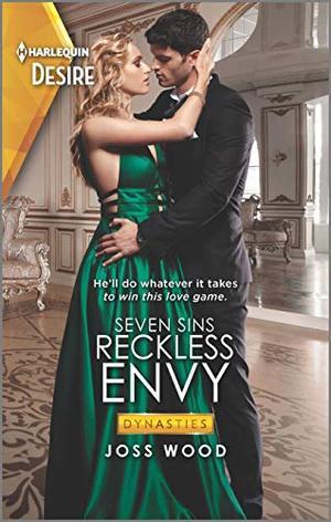 Reckless Envy: A Forbidden Romance (Dynasties: Seven Sins) by Joss Wood