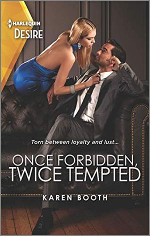 Once Forbidden, Twice Tempted (The Sterling Wives) by Karen Booth
