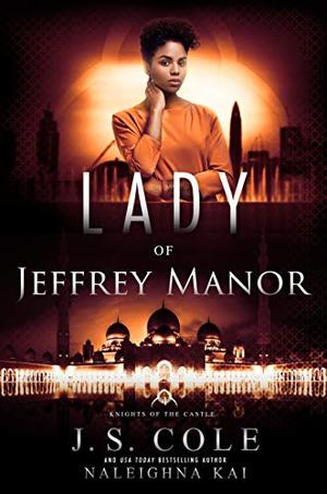 Lady of Jeffrey Manor by J.S. Cole, Naleighna Kai