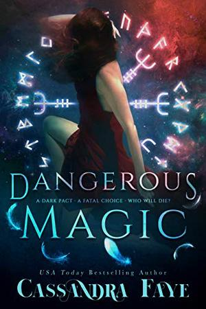 Dangerous Magic (A Dark Paranormal Romance) by Cassandra Faye