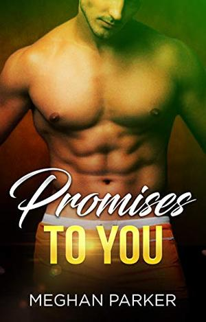 Promises To You by Meghan Parker