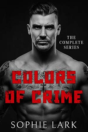 Colors of Crime: The Complete Series by Sophie Lark