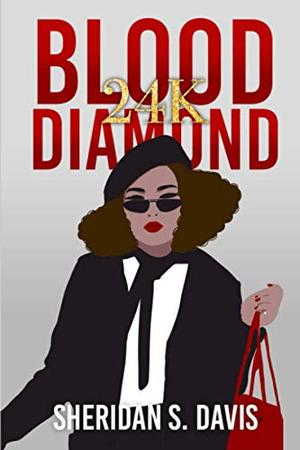 Blood Diamond: 24K by Sheridan S. Davis