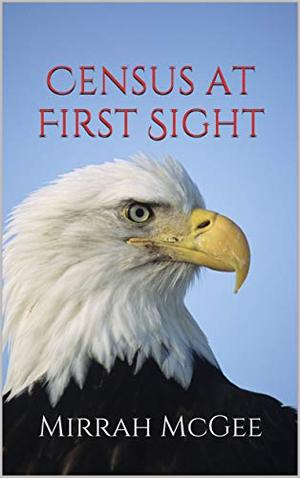 Census at First Sight by Mirrah McGee