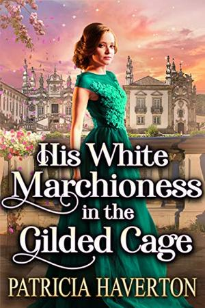 His White Marchioness in the Gilded Cage: A Historical Regency Romance Novel by Patricia Haverton, Cobalt Fairy