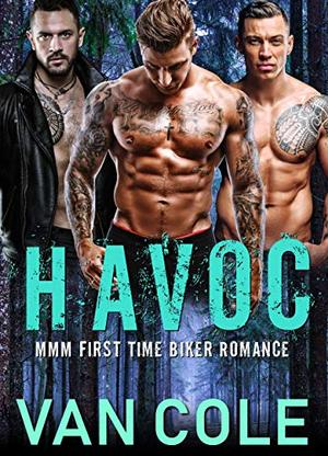 Havoc: MMM First Time Biker Romance by Van Cole