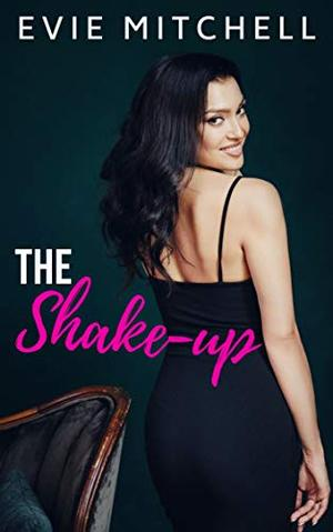 The Shake-Up: A Small Town Roommate Romantic Comedy by Evie Mitchell