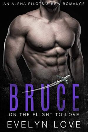 Bruce: On the Flight to Love by Evelyn Love